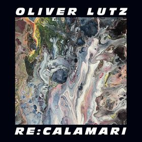 Oliver Lutz – RE:CALAMARI