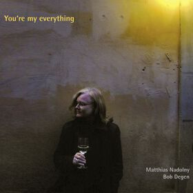 "Matthias Nadolny und Bob Degen - ""You're my everything"""