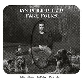 Jan Philipp Trio - Fake Folks